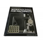 Book - Workholding for Machinists